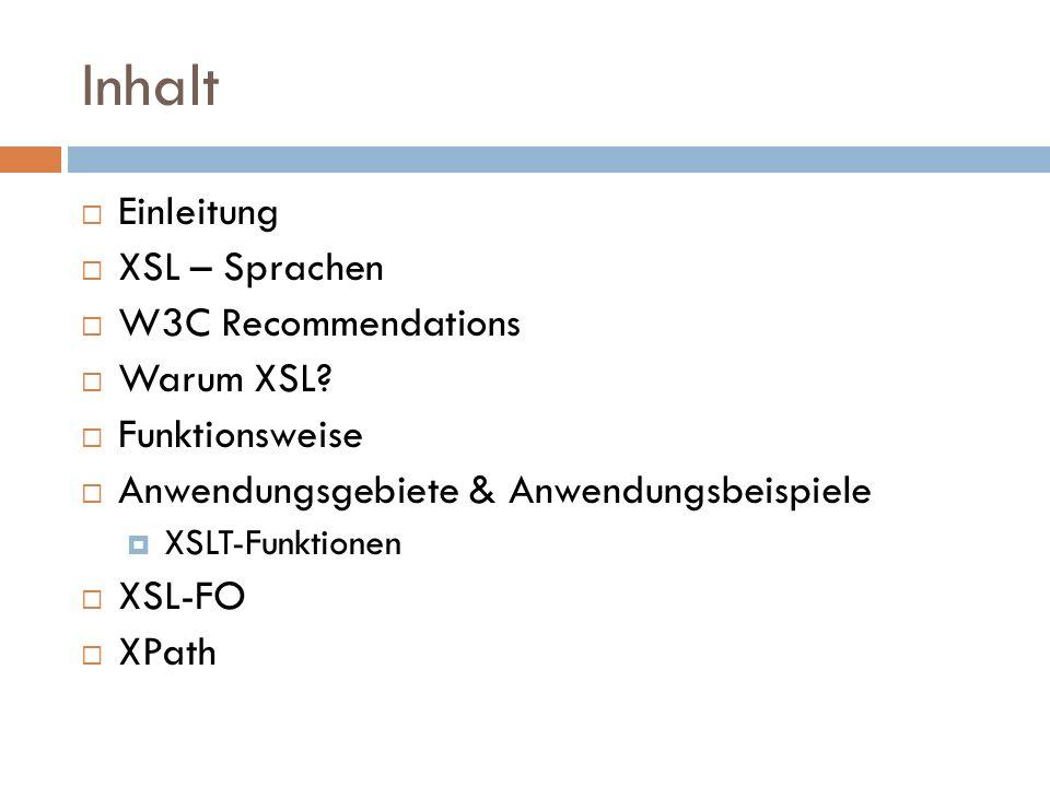 Inhalt Einleitung XSL – Sprachen W3C Recommendations Warum XSL