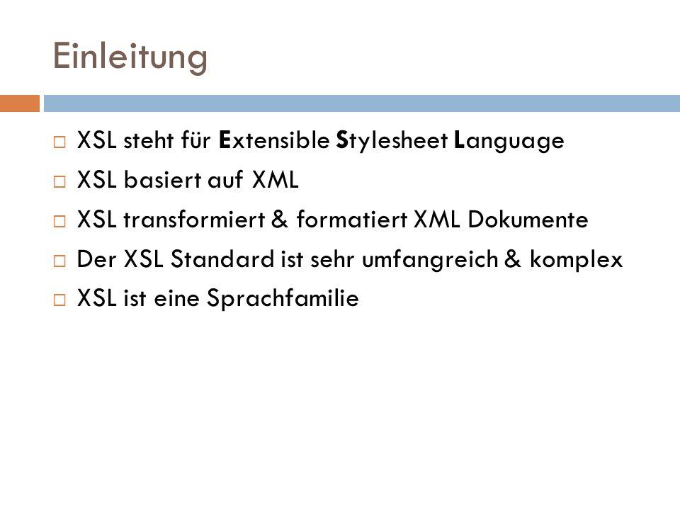 Einleitung XSL steht für Extensible Stylesheet Language