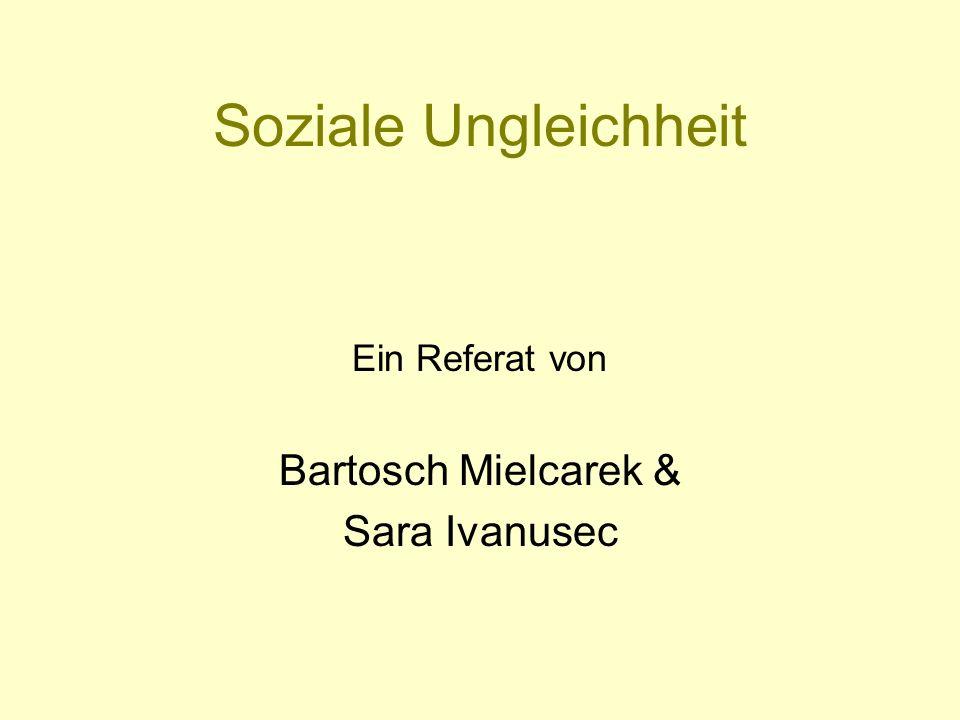 Soziale Ungleichheit Bartosch Mielcarek & Sara Ivanusec