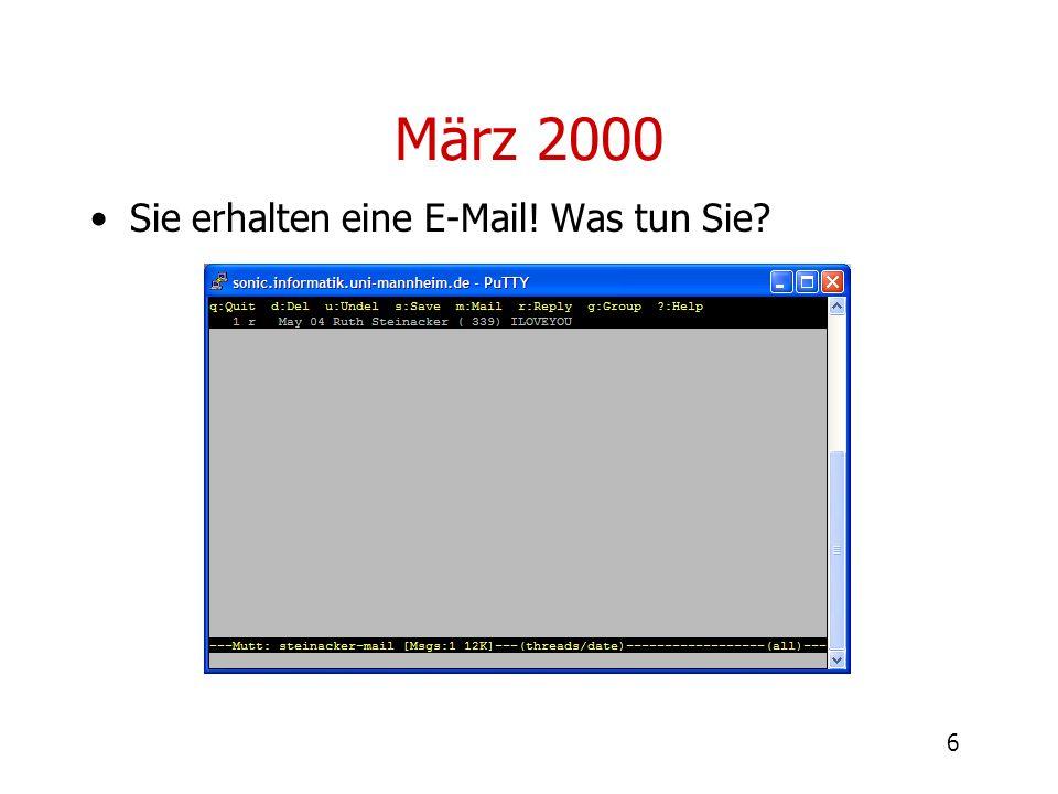 März 2000 Sie erhalten eine E-Mail! Was tun Sie