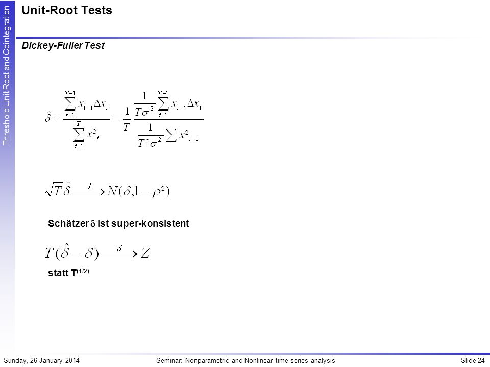 Unit-Root Tests Dickey-Fuller Test Schätzer  ist super-konsistent