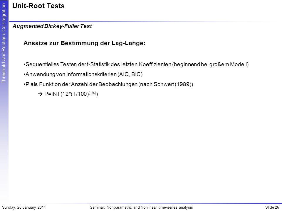 Unit-Root Tests Ansätze zur Bestimmung der Lag-Länge: