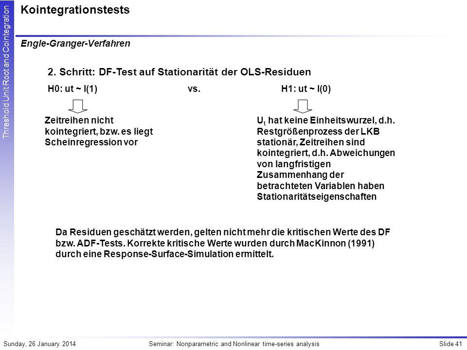 Kointegrationstests Engle-Granger-Verfahren. 2. Schritt: DF-Test auf Stationarität der OLS-Residuen.