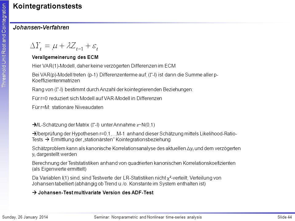 Kointegrationstests Johansen-Verfahren Verallgemeinerung des ECM