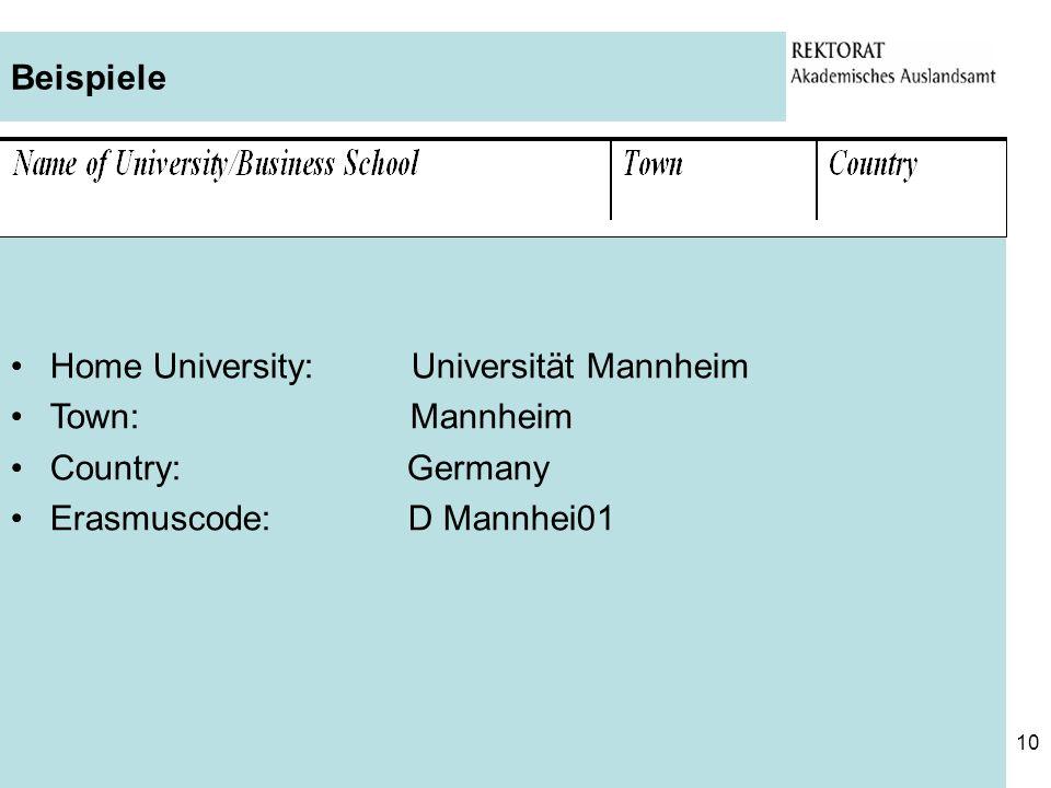 BeispieleHome University: Universität Mannheim. Town: Mannheim. Country: Germany.