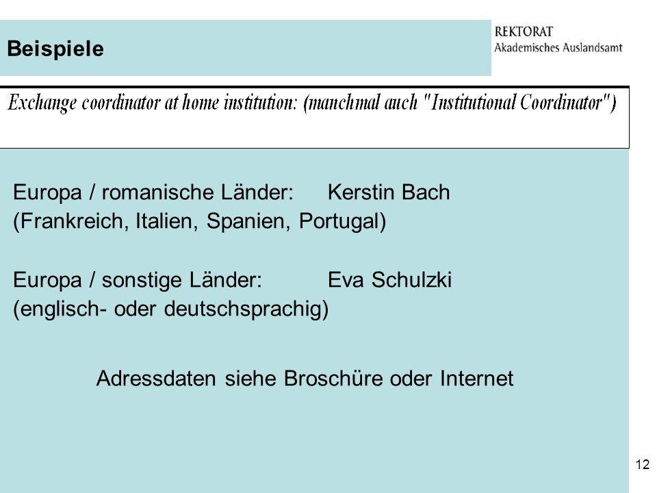 Beispiele Europa / romanische Länder: Kerstin Bach. (Frankreich, Italien, Spanien, Portugal) Europa / sonstige Länder: Eva Schulzki.
