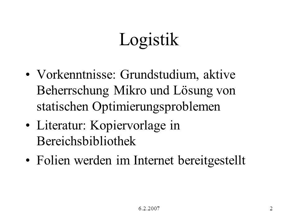 Logistik Vorkenntnisse: Grundstudium, aktive Beherrschung Mikro und Lösung von statischen Optimierungsproblemen.