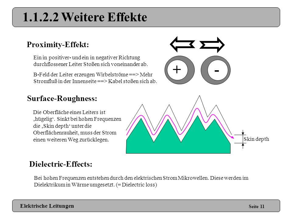 + - 1.1.2.2 Weitere Effekte Proximity-Effekt: Surface-Roughness: