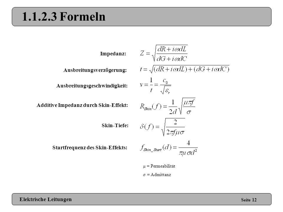 1.1.2.3 Formeln Impedanz: Ausbreitungsverzögerung: