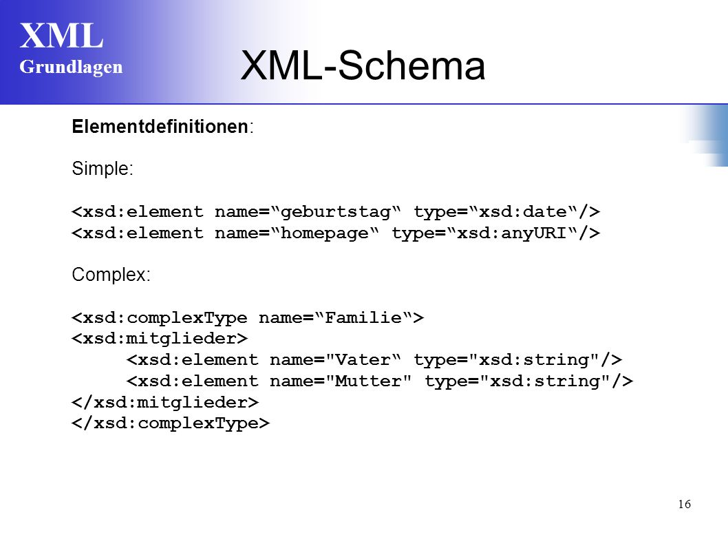 XML-Schema Elementdefinitionen: Simple: