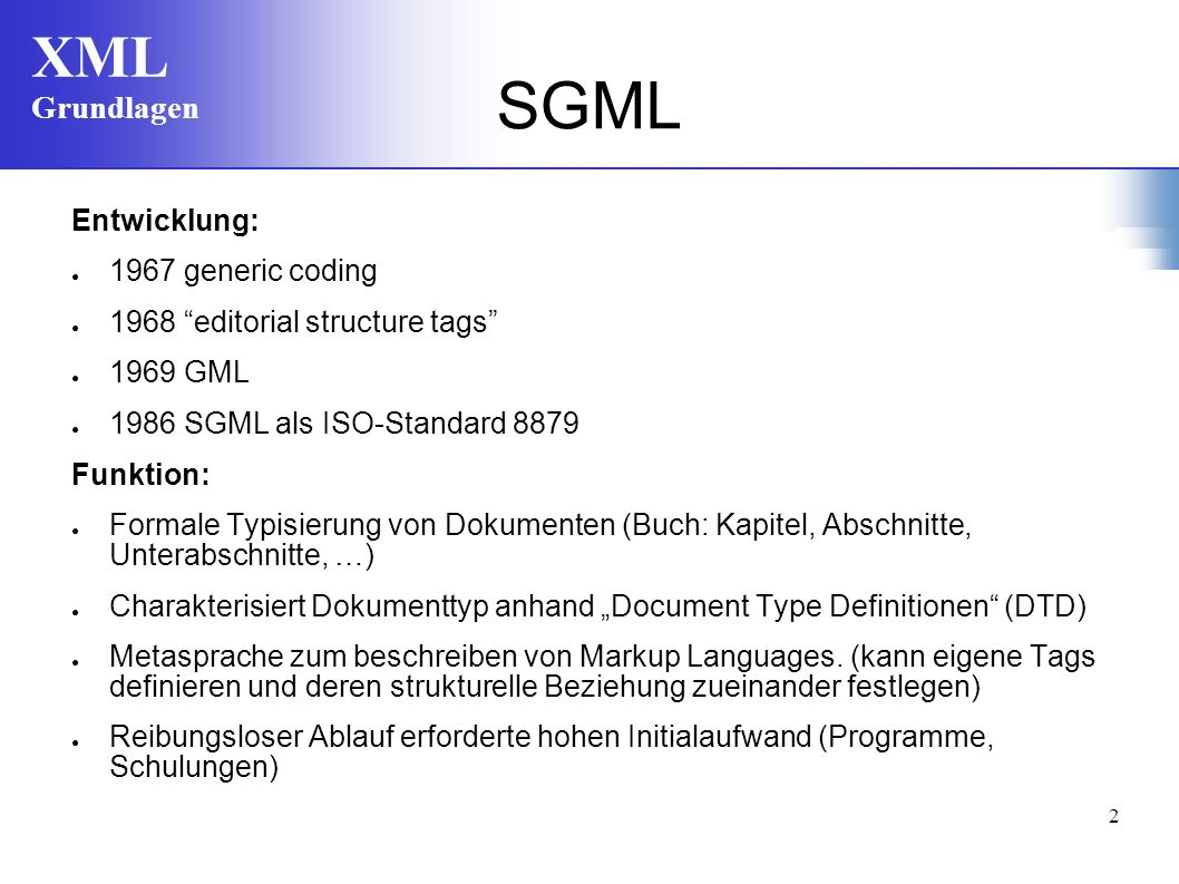 SGML Entwicklung: 1967 generic coding 1968 editorial structure tags