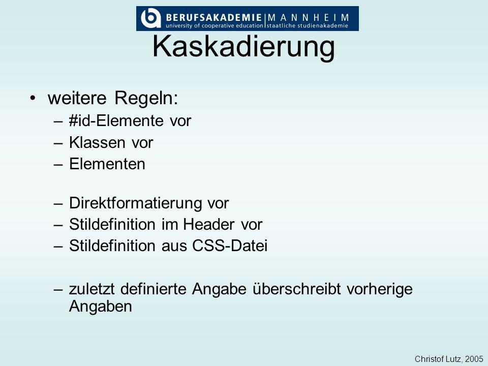 Kaskadierung weitere Regeln: #id-Elemente vor Klassen vor Elementen
