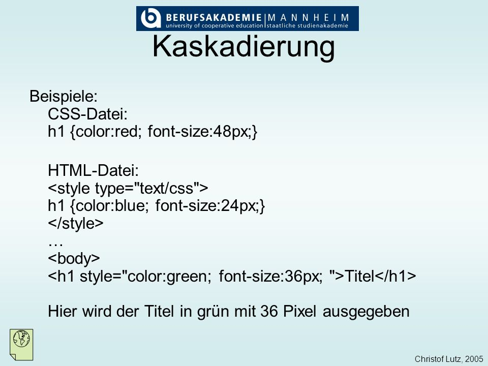Kaskadierung Beispiele: CSS-Datei: h1 {color:red; font-size:48px;}