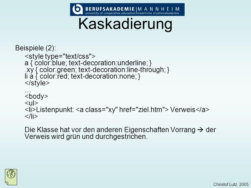Kaskadierung Beispiele (2):