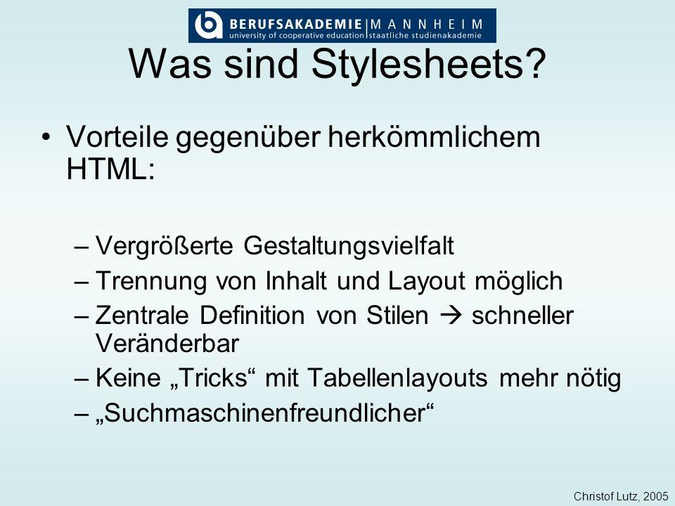 Was sind Stylesheets Vorteile gegenüber herkömmlichem HTML: