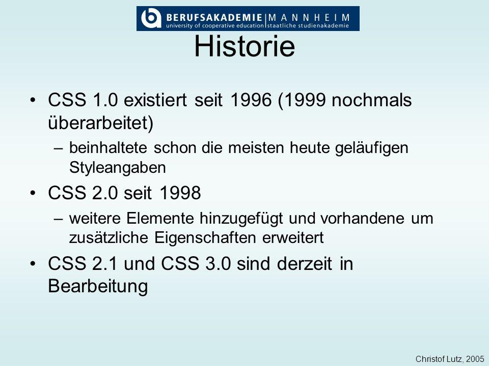Historie CSS 1.0 existiert seit 1996 (1999 nochmals überarbeitet)