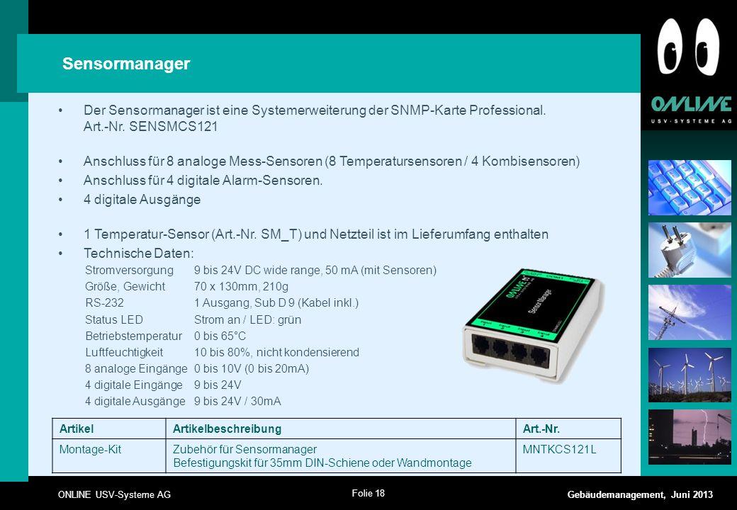 Sensormanager Der Sensormanager ist eine Systemerweiterung der SNMP-Karte Professional. Art.-Nr. SENSMCS121.