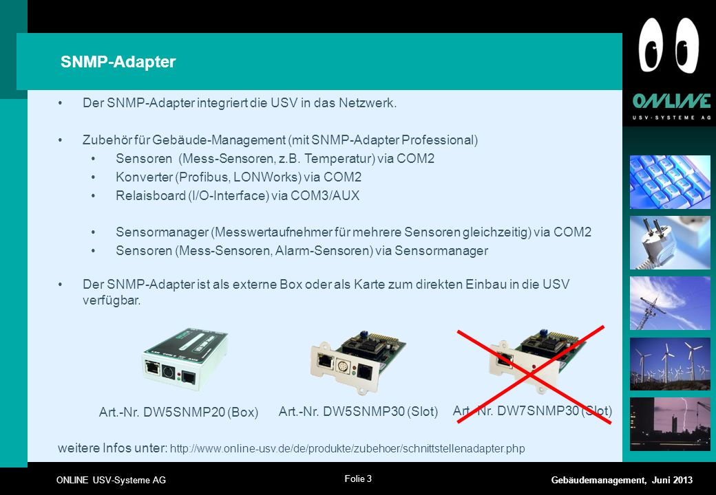 SNMP-Adapter Der SNMP-Adapter integriert die USV in das Netzwerk.