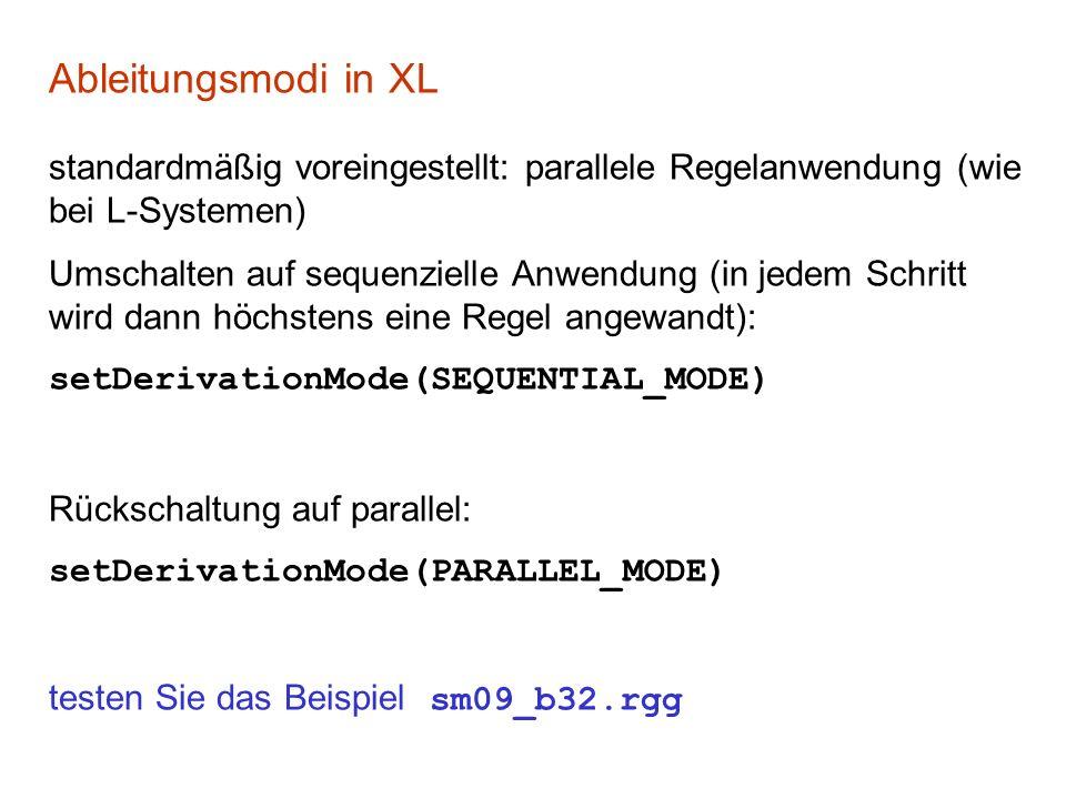 Ableitungsmodi in XLstandardmäßig voreingestellt: parallele Regelanwendung (wie bei L-Systemen)