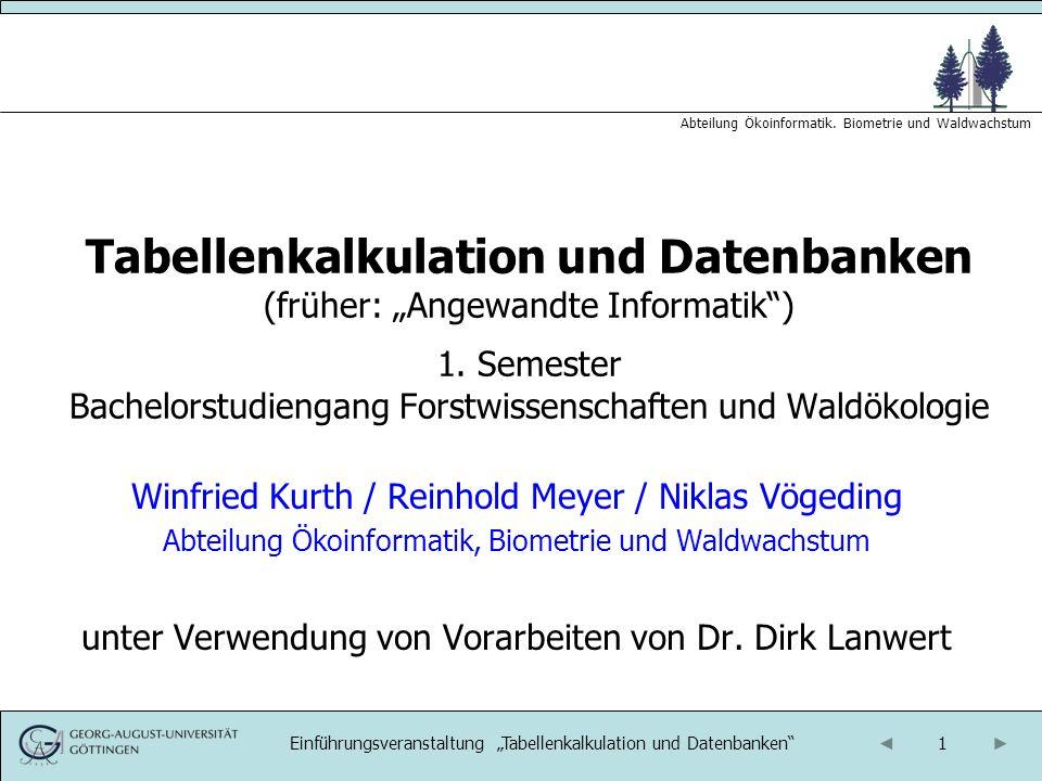 "Tabellenkalkulation und Datenbanken (früher: ""Angewandte Informatik ) 1. Semester Bachelorstudiengang Forstwissenschaften und Waldökologie"