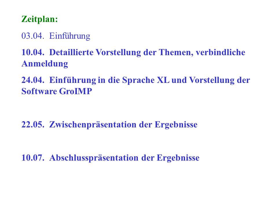 Zeitplan: 03.04. Einführung. 10.04. Detaillierte Vorstellung der Themen, verbindliche Anmeldung.