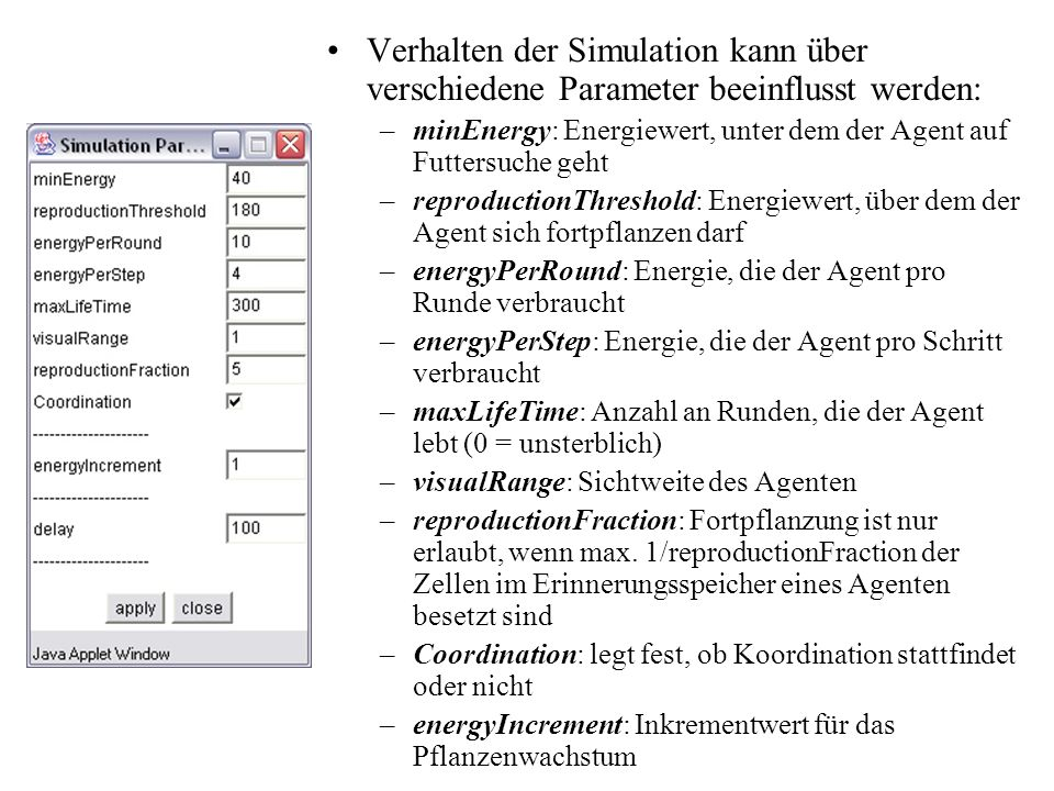 Verhalten der Simulation kann über verschiedene Parameter beeinflusst werden: