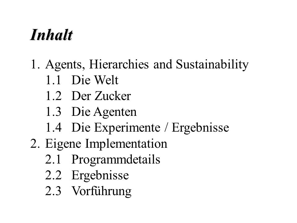 Inhalt Agents, Hierarchies and Sustainability 1.1 Die Welt