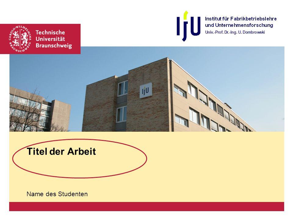 Titel der Arbeit Name des Studenten