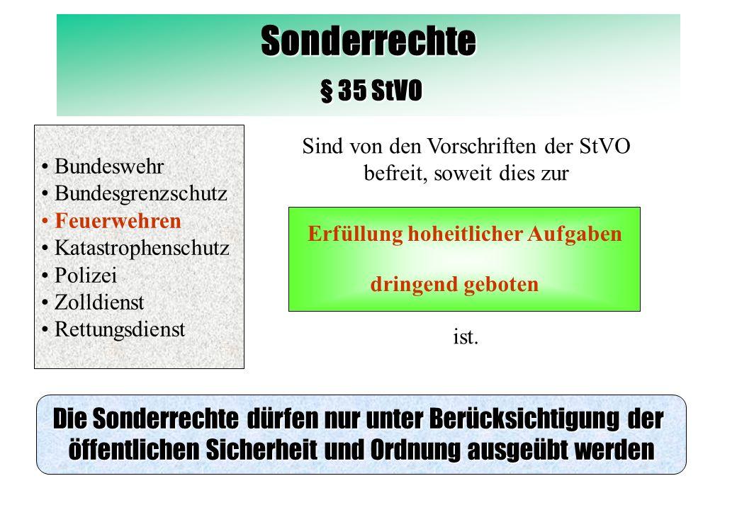 Sonderrechte § 35 StVO Bundeswehr. Bundesgrenzschutz. Feuerwehren. Katastrophenschutz. Polizei.