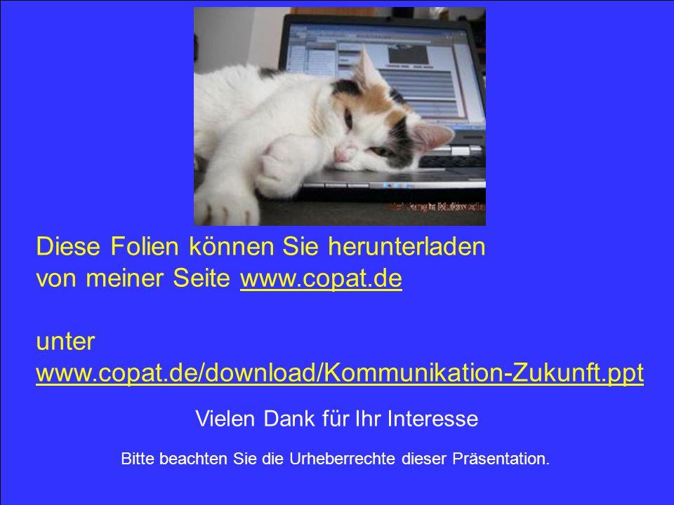 Diese Folien können Sie herunterladen von meiner Seite www.copat.de