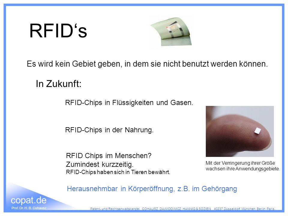 RFID's Es wird kein Gebiet geben, in dem sie nicht benutzt werden können. In Zukunft: RFID-Chips in Flüssigkeiten und Gasen.