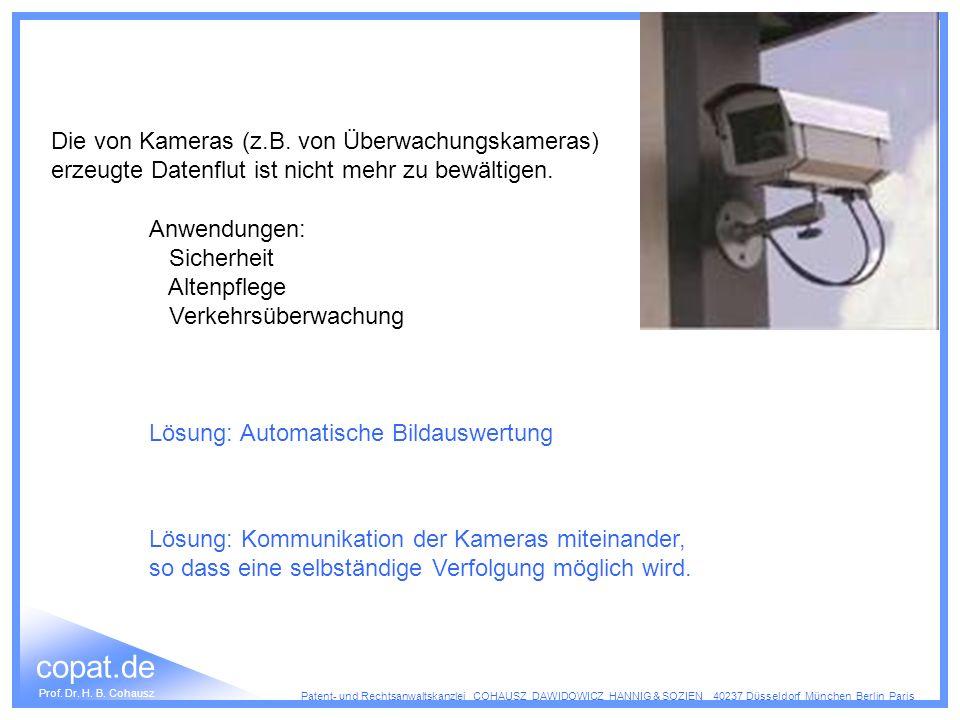 Die von Kameras (z.B. von Überwachungskameras)