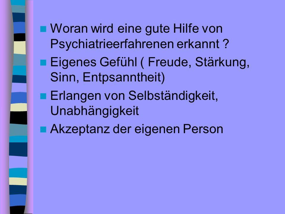 Woran wird eine gute Hilfe von Psychiatrieerfahrenen erkannt