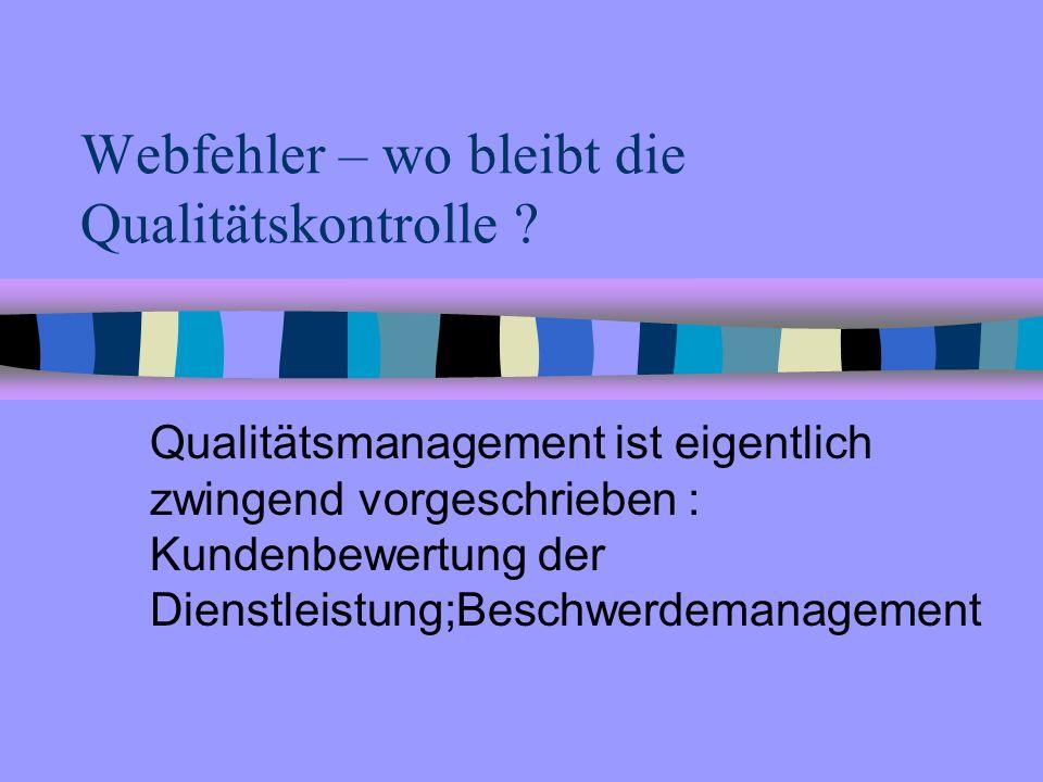Webfehler – wo bleibt die Qualitätskontrolle
