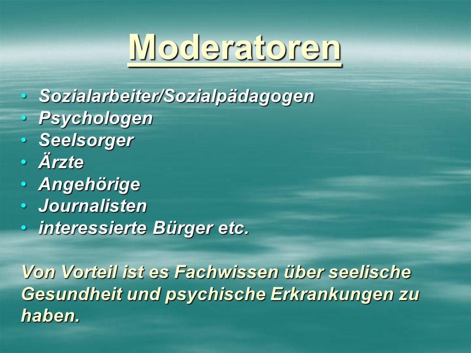 Moderatoren Sozialarbeiter/Sozialpädagogen Psychologen Seelsorger