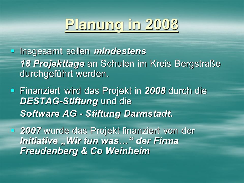 Planung in 2008 Insgesamt sollen mindestens