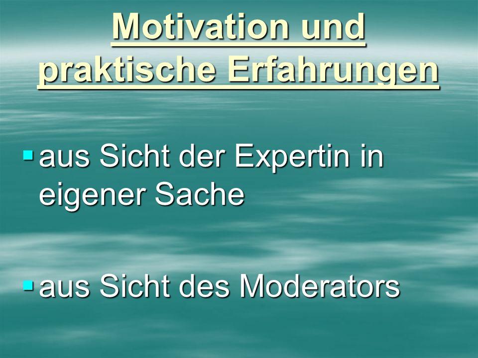 Motivation und praktische Erfahrungen