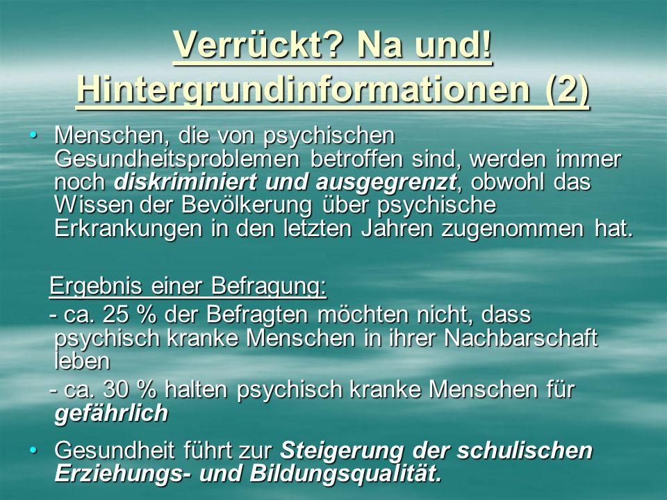 Verrückt Na und! Hintergrundinformationen (2)