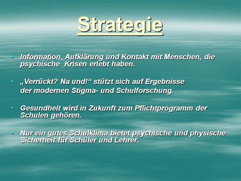 """Strategie Information, Aufklärung und Kontakt mit Menschen, die psychische Krisen erlebt haben. """"Verrückt Na und! stützt sich auf Ergebnisse."""