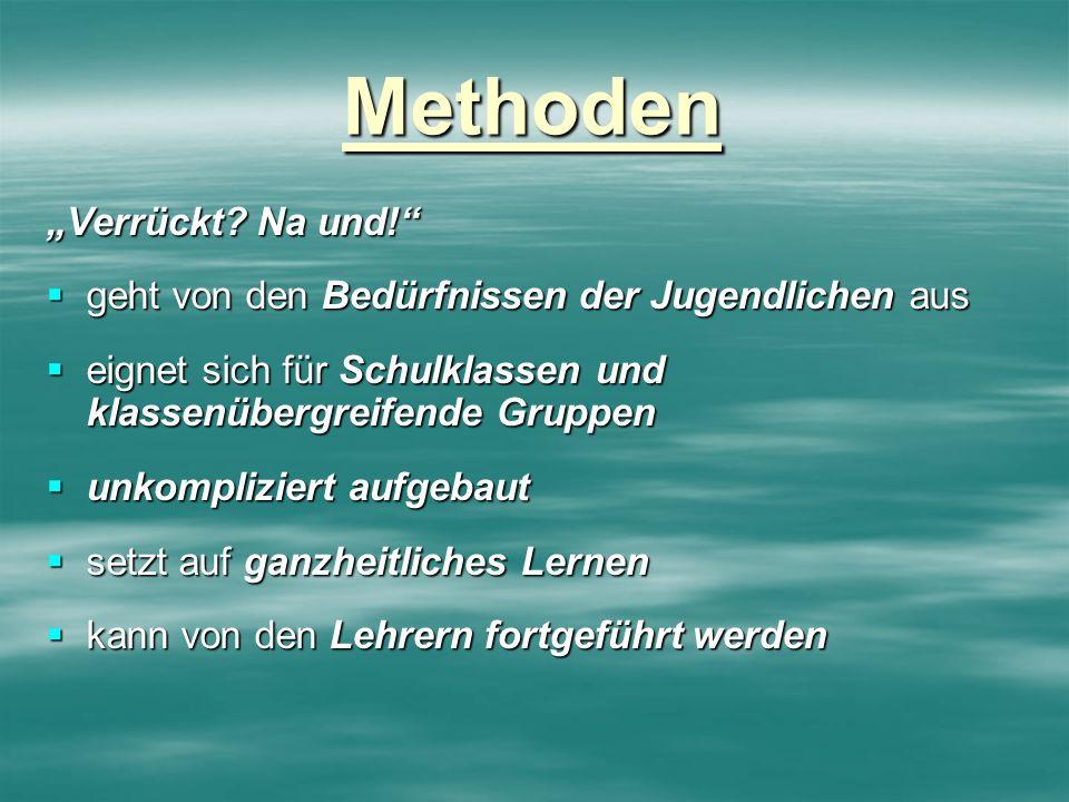 """Methoden """"Verrückt Na und!"""