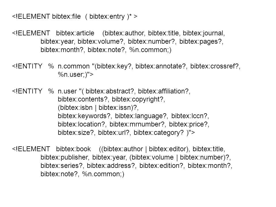<!ELEMENT bibtex:file ( bibtex:entry )* >
