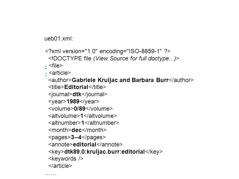 ueb01.xml: < xml version= 1.0 encoding= ISO-8859-1 > <!DOCTYPE file (View Source for full doctype...)>