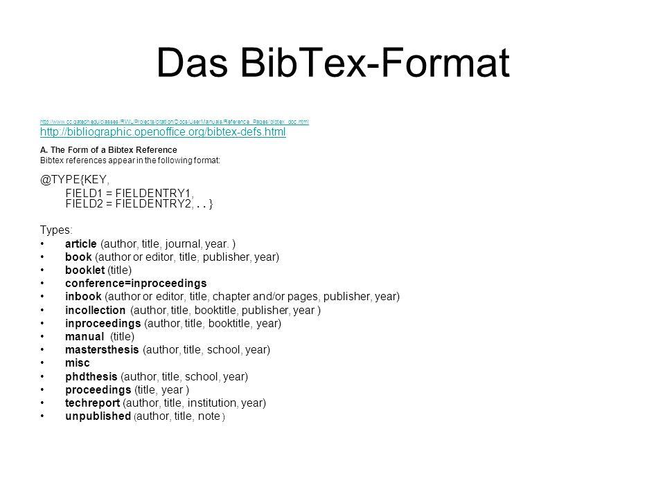 Das BibTex-Format http://bibliographic.openoffice.org/bibtex-defs.html