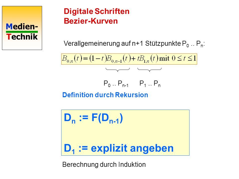 Dn := F(Dn-1) D1 := explizit angeben Digitale Schriften Bezier-Kurven