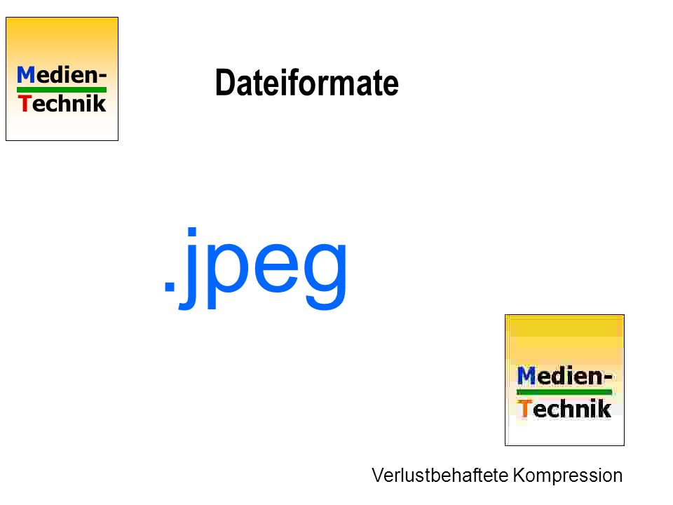 Dateiformate .jpeg Verlustbehaftete Kompression