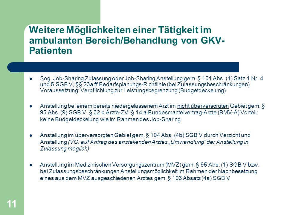 Weitere Möglichkeiten einer Tätigkeit im ambulanten Bereich/Behandlung von GKV-Patienten