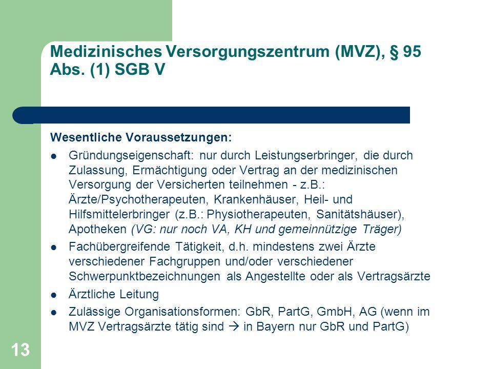 Medizinisches Versorgungszentrum (MVZ), § 95 Abs. (1) SGB V