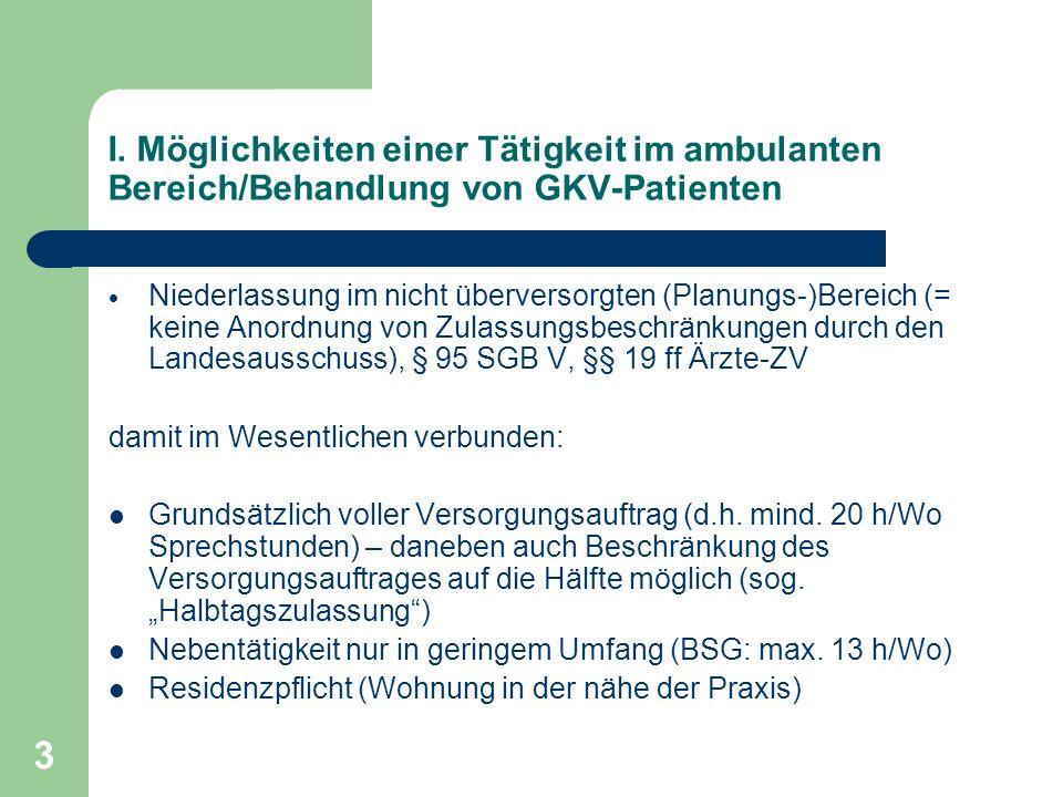 I. Möglichkeiten einer Tätigkeit im ambulanten Bereich/Behandlung von GKV-Patienten