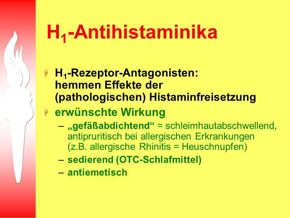 H1-Antihistaminika H1-Rezeptor-Antagonisten: hemmen Effekte der (pathologischen) Histaminfreisetzung.