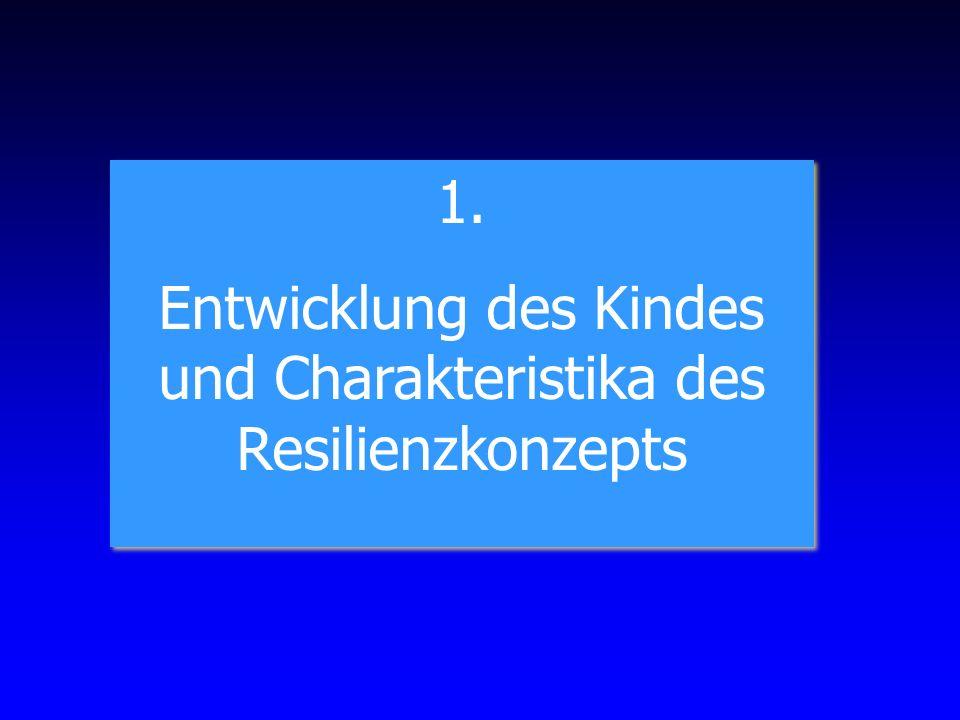 Entwicklung des Kindes und Charakteristika des Resilienzkonzepts